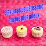 9 astuces de pâtisserie