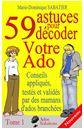 http://www.amazon.fr/astuces-pour-décoder-votre-ado-ebook/dp/B00HEZJ8YI