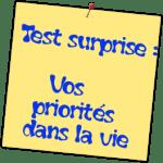 Surprise garantie avec ce test qui va vous faire découvrir vos priorités dans la vie