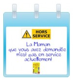 Post it Maman hors service