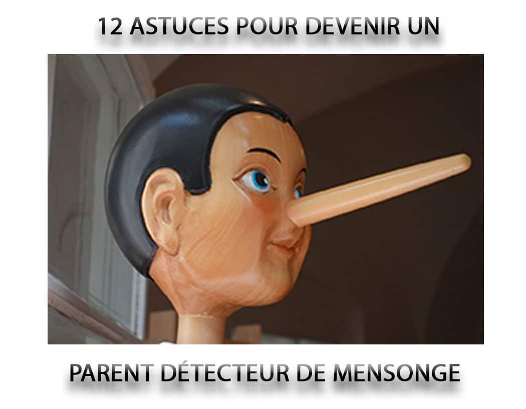 12 Astuces Pour Devenir Un Parent Detecteur De Mensonges
